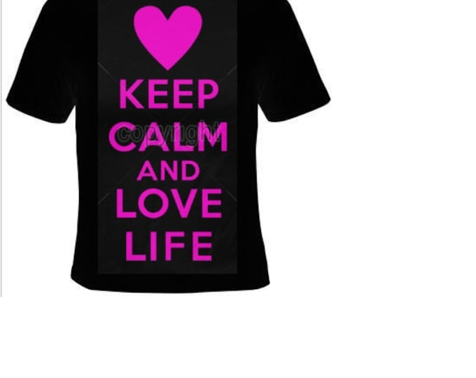 keep calm and love life T-shirts funny coole t shirt design unisex tee