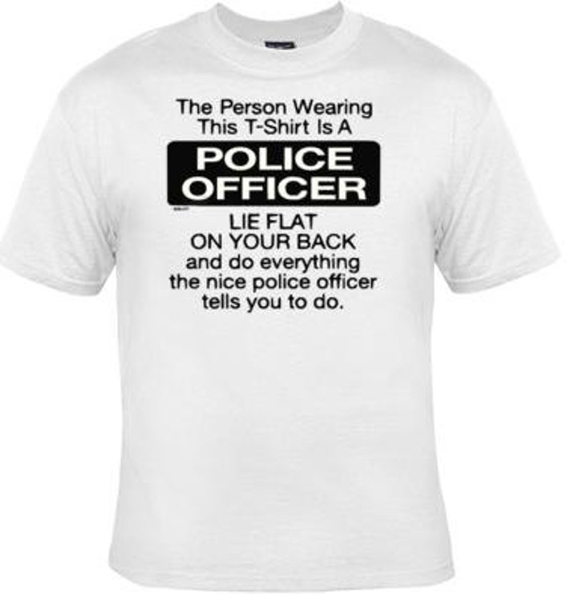 3fa6f275c GREAT police officer screen print cool funny Humorous clothes | Etsy