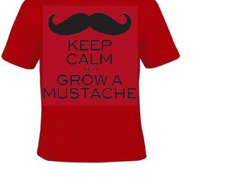 keep calm and grow mustache Tshirts funny coole t shirt design shirts tees unisex