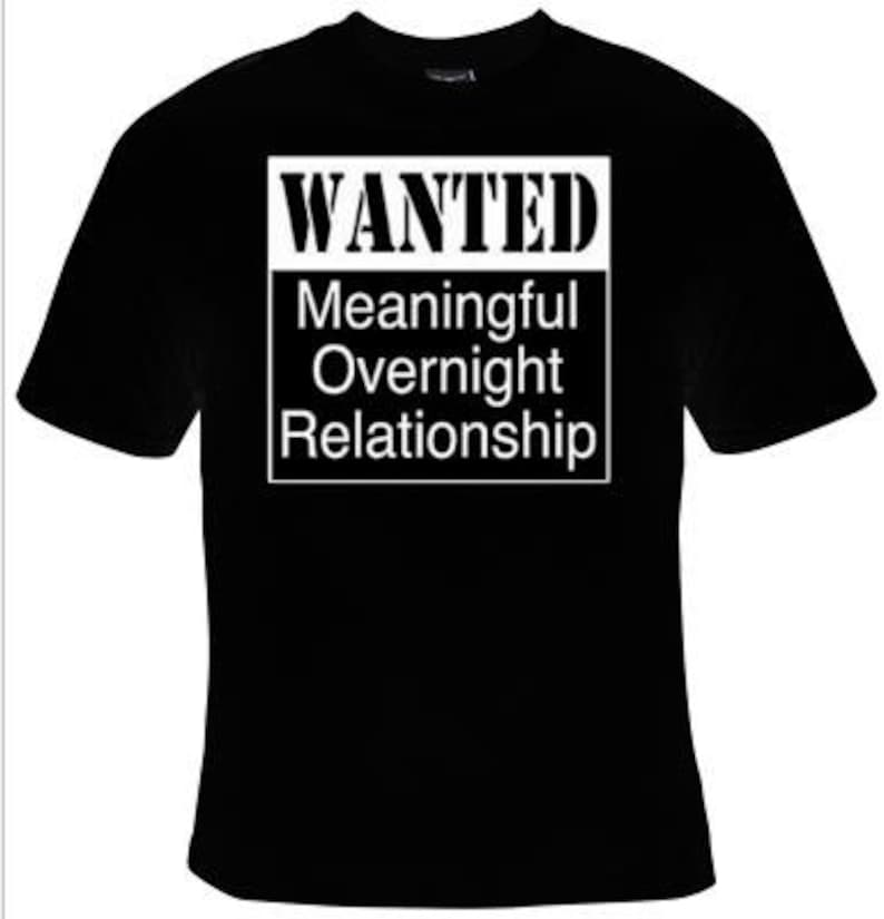 e5ec0e28f Wanted meaningful overnight relationship cool funny Humorous | Etsy