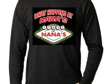T-shirts:what happens at nanas Long sleeve shirt  Cool Funny Humorous long-sleeved T Shirt design sleeves