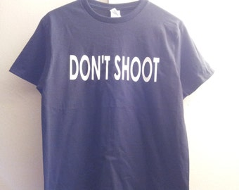 Tshirts: dont shoot  tee shirt help t-shirt