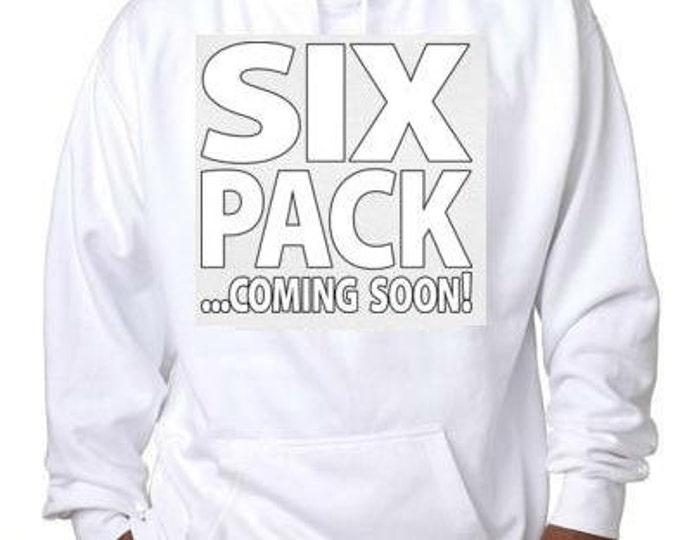Hoodies: six pack coming soon hoodie sweater shirt hoody t-shirts hoodies 6 pack gym work out