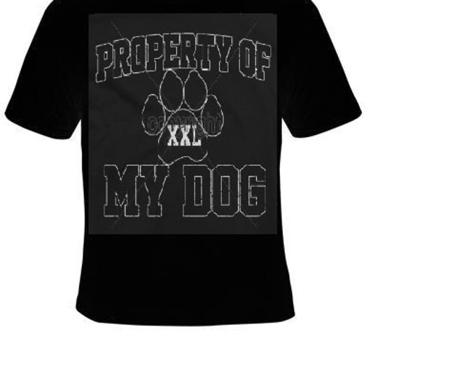 dogs property of my dog paw xxl cute cool funny  T-shirts