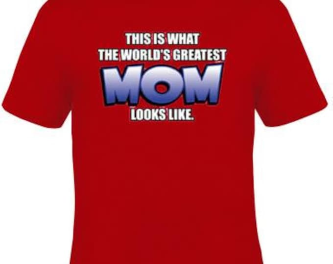 Tshirts: this is what the worlds greatest mom look like love T Shirts lovely Tees, Tee T-Shirt design cool mother moms gift mama