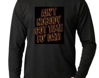 T-shirts :time fo dat Long sleeve shirt  Cool Funny Humorous long-sleeved T Shirt design sleeves