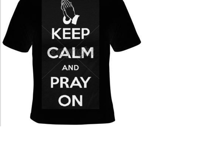 keep calm and pray on T-shirts funny tees