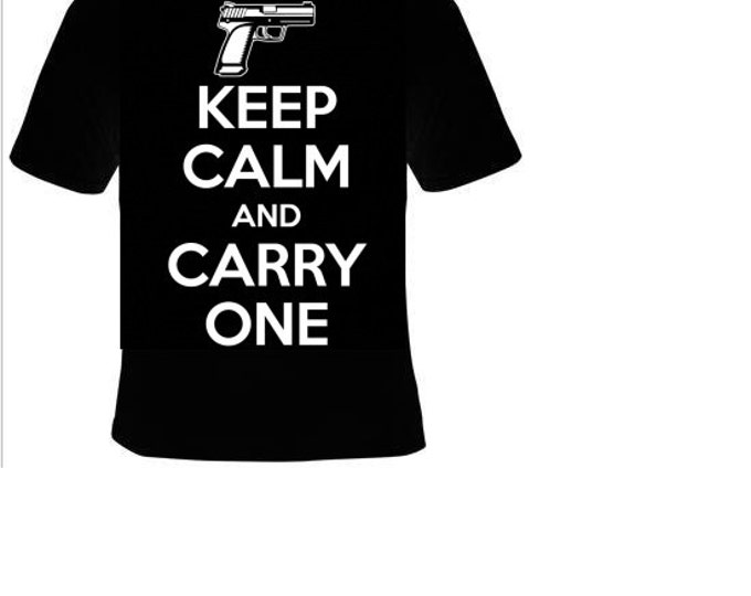 T shirt :  keep calm and carry one Tshirts funny coolest  t shirt  design gun