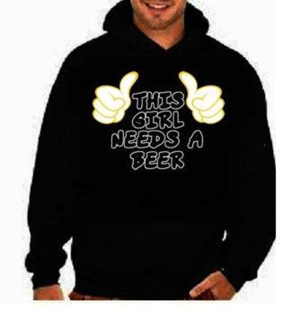 This Girl Needs A Beer Hooded SweatShirt Hoodie Sweater Funny