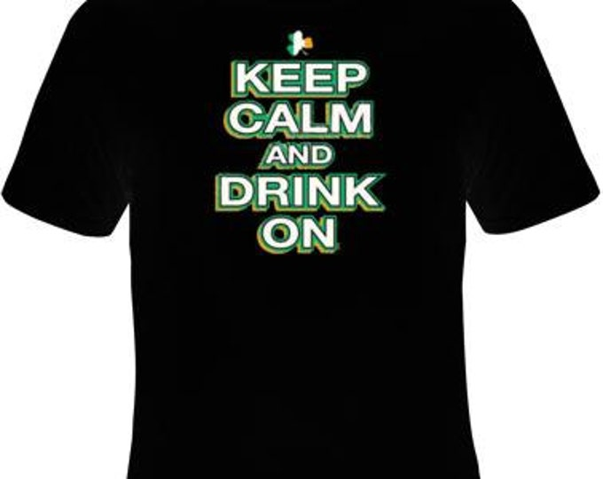 keep calm and drink on irish logo screen print Cool Funny Humorous clothes T Shirts Tees, Rude Tees T-Shirt designs graphic