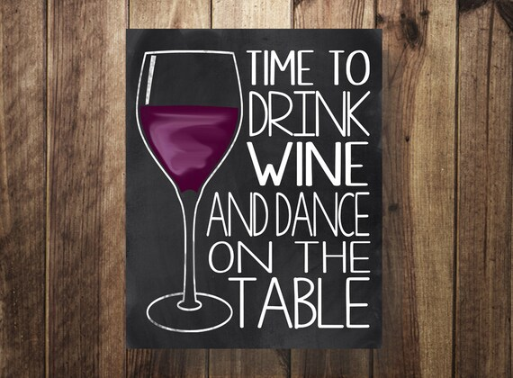 Time To Drink Wine And Dance On The Table Wedding Reception Etsy
