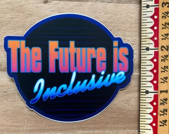 Large 80's themed graphic sticker, the future is inclusive