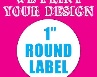 "Your Custom 1"" Round Label"