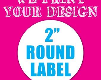 "Your Custom 2"" Round Label"