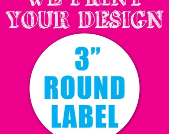"Your Custom 3"" Round Label"