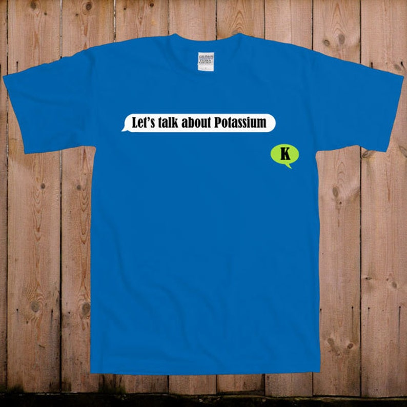 ea385ef23 Nerd shirt geek t shirt Lets talk about potassium k pun geek | Etsy