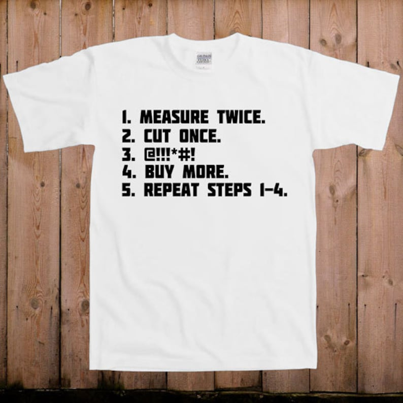 c7b507f7 Work shirts fathers day Measure twice cut once funny   Etsy