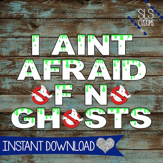 I Aint Afraid Of No Ghosts Ghostbusters Themed Printable