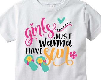 Girls Just Wanna Have Sun T-shirt Toddler Summer Shirt