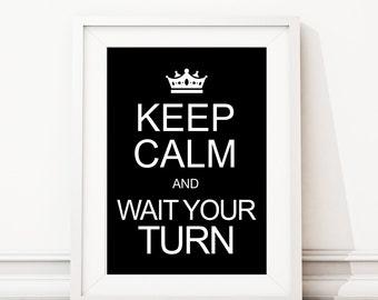 Keep Calm Wall Art - Keep Calm Wall Decor - Keep Calm Wall Print - Keep Calm and Wait Your Turn - Wall Art - Black White Wall Decor (S-353)