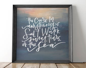 the cure for anything is salt water quote art print (new!) // hand-lettered & painted // ocean decor, exercise, inspiration, therapy, fitspo