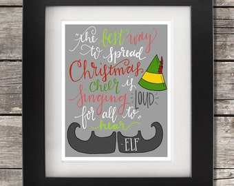"instant download // ""the best way to spread christmas cheer is singing loud for all to hear!"" quote from elf movie art print // christmas"