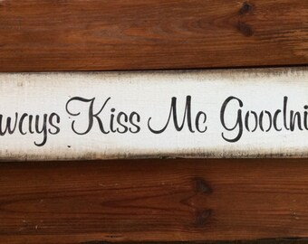 Always Kiss Me Goodnight Pallet wood sign
