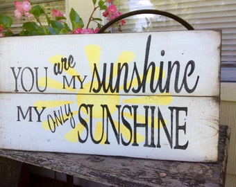 You Are My Sunshine Pallet Wood Sign