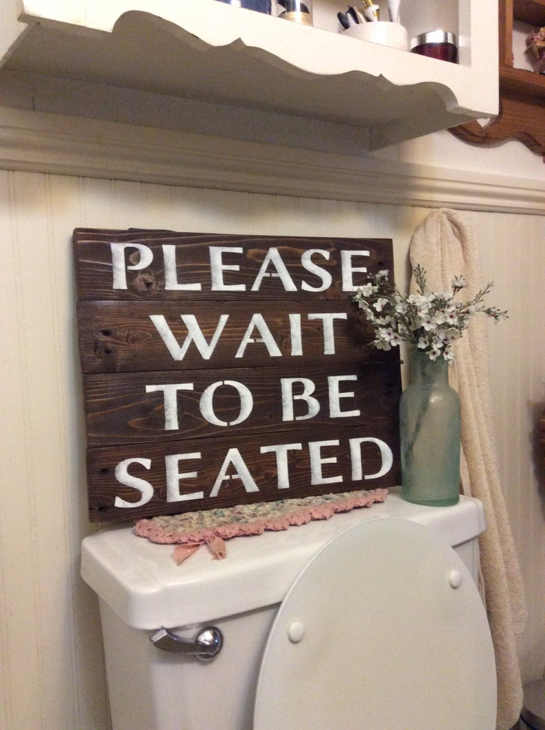 Please Wait To Be Seated Bathroom Sign Etsy