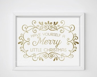 70 OFF THRU 9 8 ONLY Have Yourself A Merry Little Christmas Printable Print Sign Gold