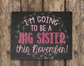 a8b2c885b2 70% OFF THRU 6/15 ONLY pregnancy reveal sign, big sister sign, November  reveal, printable pregnancy announcement, big sister in November sig