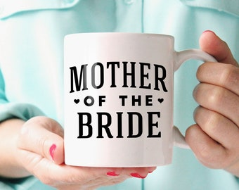 Mother of the Bride Mug - Wedding Coffee Mugs - Wedding Mugs