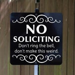 No Soliciting Don't ring the bell, don't make this weird. Yard Sign with Yard Stake.  Free Shipping