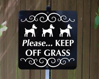 Please... KEEP OFF GRASS Dog Yard Sign with attached yard stake. Ships Free