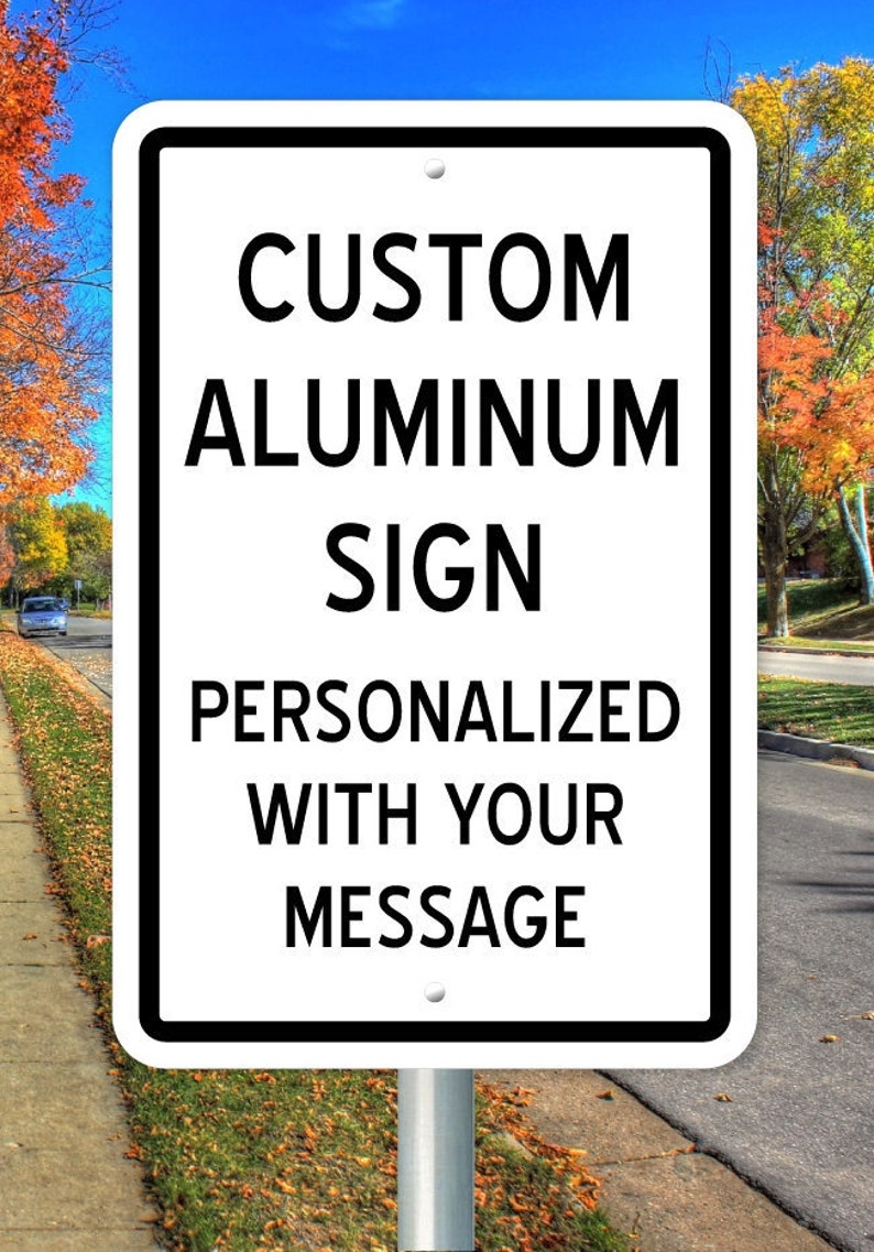 Custom Aluminum Sign  18 in x 12 in  Personalized Metal Sign image 0