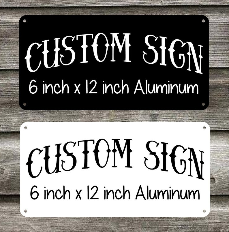 Custom Aluminum Sign  6 in x 12 in  Personalized Metal Sign image 0