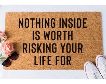 Nothing Inside Is Worth Risking Doormat   Funny Mat   Welcome Mat   Funny  Doormats   Door Mat   Welcome Doormat   Doormats   Security Rug