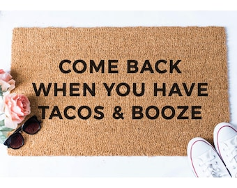 Tacos and Booze Doormat - Taco Doormat - Booze Doormat - Funny Doormat - Funny Door Mat - Unique Doormat - Quote Doormat - Welcome Mat - Rug