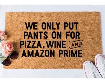 We Only Put Pants on Doormat -  Funny Doormat - Funny Door Mat - Funny Doormats - Quote Doormat - Unique Doormat - Funny Mat