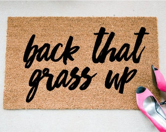 Back That Grass Up - Funny Door Mat - Welcome Mat - Quote Mat - Doormats - Doormat Humor - Unique Doormat - Funny Doormats - Funny Mat