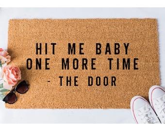 Hit Me Baby Doormat - Door Mat - Funny Doormat - Welcome Mat - Unique Doormat - Hello - Doormats - Doormat Humor - Funny Mat - Quote Doormat