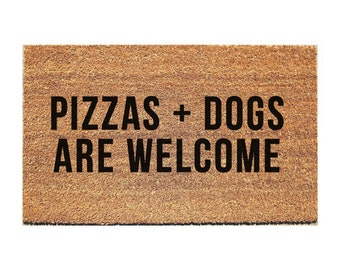 Pizzas + Dogs are welcome Doormat - Taco Doormat - Booze Doormat - Funny Doormat - Funny Door Mat - Unique Doormat - Doormat - Welcome Mat