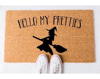 Hello My Pretties Doormat - Funny Door Mat - Welcome Mat - Funny Doormats - Funny Mat - Doormat Humor - Unique Doormat - Halloween Decor
