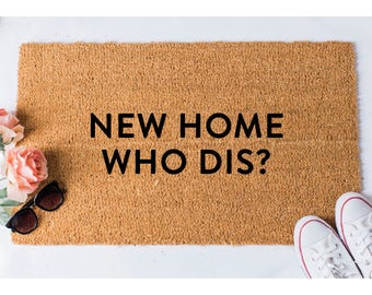 New Home Who Dis Doormat - Funny Doormat - Welcome Mat - Funny Doormats - Unique Doormat - Doormats - Doormat Humor - Unique Doormat - Rug
