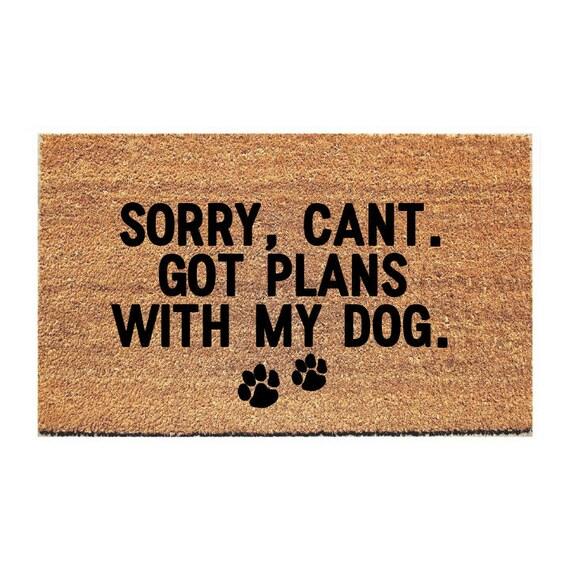 Plans With My Dog Doormat Dog Door Mat Funny Doormat Etsy