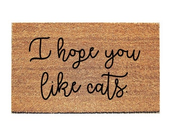 Hope You Like Cats Doormat - Funny Mat - Cat Doormat - Funny Doormat - Funny Doormats - Welcome Mat - Cat Door mat - Cat Lady Doormat