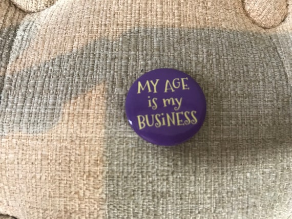 Vintage My Age Is My Business Pin. Purple Button.