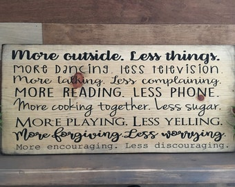 More outside less things, more dancing less television, family rules sign, life sign, handpainted wood sign, family sign, lessons to liveby