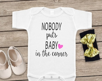 Nobody Puts Baby in the Corner Dirty Dancing inspired Kid/'s Printed Baby Grow