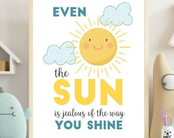 The sun is jealous of the way you shine Poster | Printable Positive Wall Art | Positive Growth Mindset Kids Room Decor | PK24 | E578